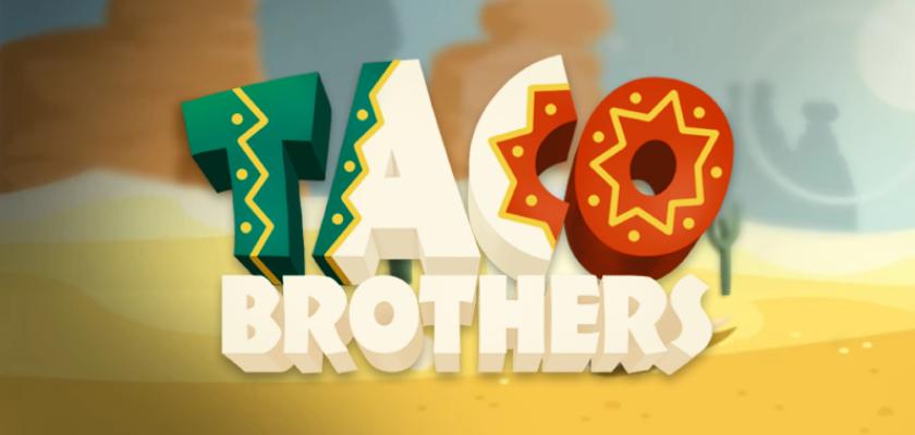 Taco Brothers 3 พี่น้อง ฝ่าระเบิดผ่านอุโมงค์ลับ