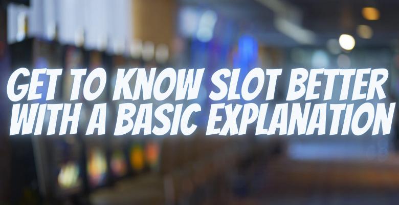 มารู้จัก slot ให้มากขึ้นกับคำอธิบายเบื้องต้น